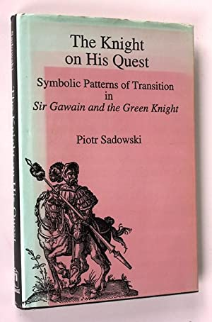 "The Knight on His Quest: Symbolic Patterns of Translation in ""Sir Gawain and the Green Knight&..."