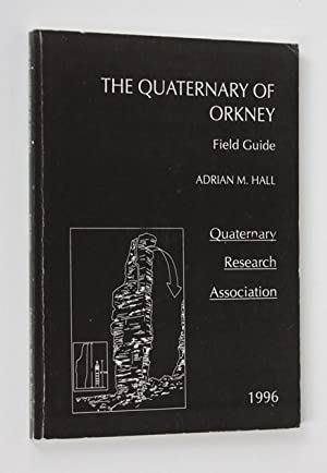The Quaternary of Orkney. Field guide: Adrian M. Hall