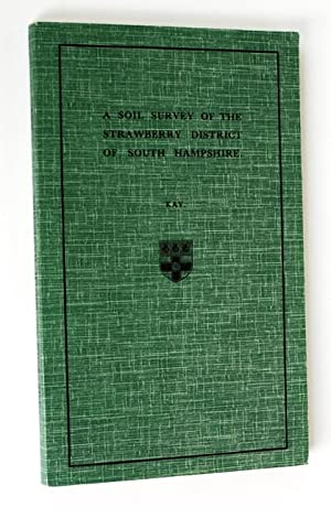 A Soil Survey of the Strawberry District of South Hampshire. With a map (University of Reading): ...