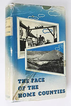 THE FACE OF THE HOME COUNTIES. Portrayed in a series of eighteen week-end drives from London: ...