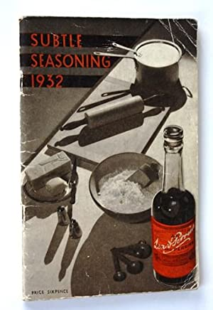 Subtle Seasoning 1932. A Little Book of Recipes