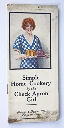 Simple Home Cookery by the Check Apron Girl
