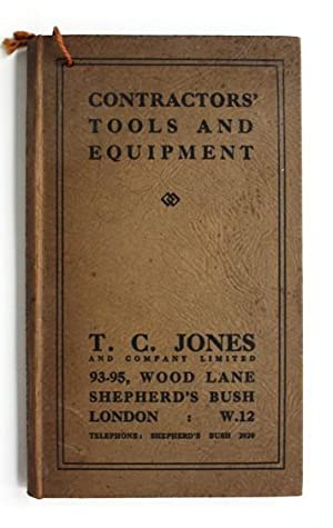 T.C. Jones of Shepherd's Bush. Contractors' Tools and Equipment for railway, general, electric ca...