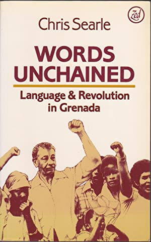 Words Unchained Language and Revolution in Grenada
