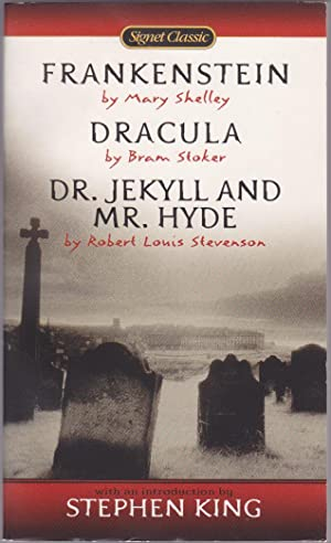 Frankenstein / Dracula / Dr. Jekyll and: Mary Shelley
