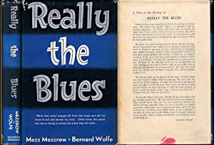 Really the Blues (First US Edition in: Mezzrow, Mezz &