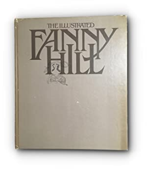 Fanny Hill [The Illustrated] (First Edition)