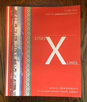 Cities: X Lines: Approaches to City and: Joan Busquets [Editor];