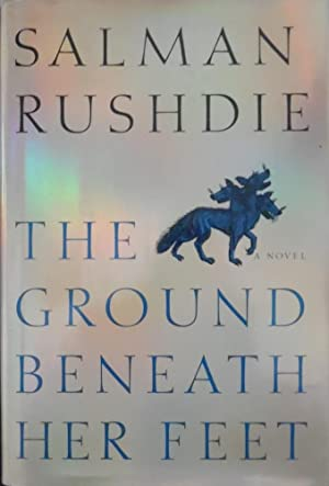 The Ground Beneath Her Feet : A Novel: Rushdie, Salman