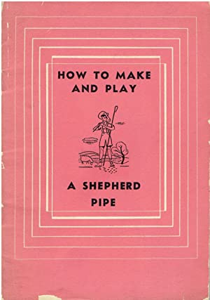 How to Make and Play a Shepherd: Augustus D. Zanzig