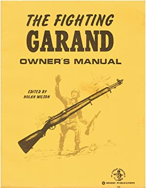 The Fighting Garand Owner's Manual: Edited by Nolan
