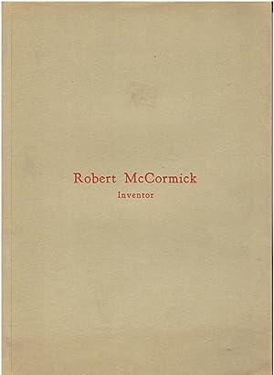 The Life and Works of Robert McCormick: R. Ha. McCromick