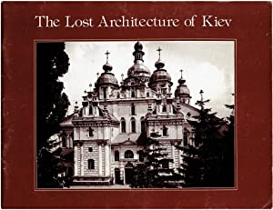 The Lost Architecture of Kiev: Titus D. Hewryk