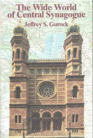 The Wide World of Central Synagogue: Jeffrey S. Gurock