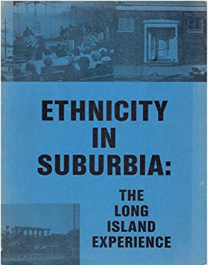 Ethnicity in Suburbia: The Long Island Experience: Salvatore J. LaGumina, Editor