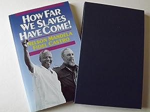 How Far We Slaves Have Come: MANDELA, Nelson &
