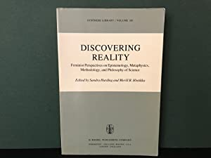 Discovering Reality: Feminist Perspectives on Epistemology, Metaphysics, Methodology, and Philoso...
