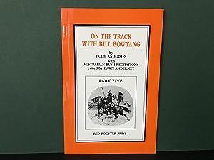 Australian Bush Recitations - Collected by Bill: Bowyang, Bill; Hugh