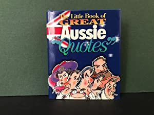 The Little Book of Great Aussie Quotes