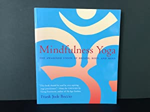 Mindfulness Yoga: The Awakened Union of Breath, Body, and Mind