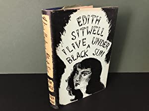 I Live Under a Black Sun: Sitwell, Edith