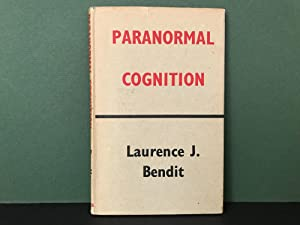 Paranormal Cognition: Its Place in Human Psychology