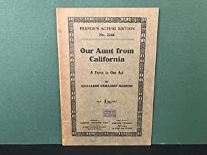 Our Aunt from California: A Farce in One Act (French's Acting Edition - No. 2244)