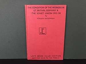 The Condition of the Workers in Great Britain, Germany and the Soviet Union 1932-1938