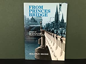 From Princes Bridge: Poems of Melbourne and: Brodie, Malcolm