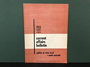 Current Affairs Bulletin: Politics at State Level - South Australia - Vol. 40, No. 8, September 1...