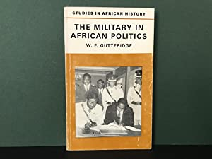 The Military in African Politics (Studies in African History)