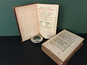 English Miscellanies: Consisting of Various Pieces of Divinity, Morals, Politicks, Philosophy & H...