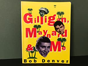 Gilligan, Maynard & Me [Signed]: Denver, Bob