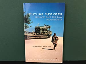 Future Seekers: Refugees and the Law in Australia