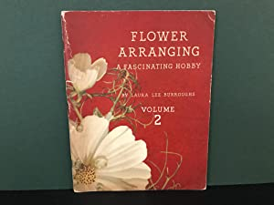Flower Arranging: A Fascinating Hobby - Volume: Burroughs, Laura Lee