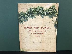 Homes and Flowers: Refreshing Arrangements - Volume: Burroughs, Laura Lee