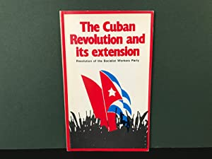 The Cuban Revolution and Its Extension: Resolution of the Socialist Workers Party