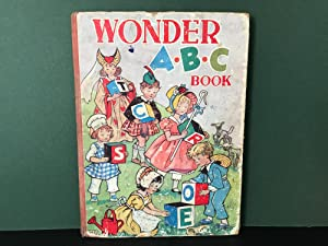 The Wonder ABC Book: Three Jolly Alphabets - Toys, Animals, Nursery Rhymes: No Author Stated) (...