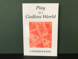 Play in a Godless World: The Theory and Practice of Play in Shakespeare, Nietzsche and Freud