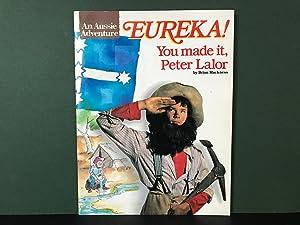 Eureka! You Made it, Peter Lalor (An: Mackness, Brian (Illustrated