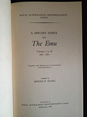 A Species Index to The Emu - Volumes 1 to 50, 1901-1951: Together with References to Contributors...