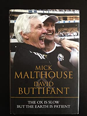 The Ox is Slow But the Earth: Malthouse, Mick &