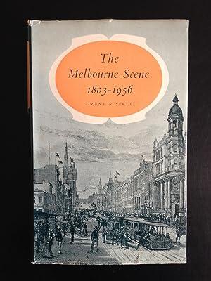 The Melbourne Scene 1803-1956: Grant, James &