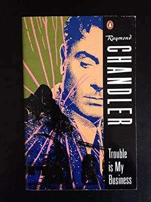 Trouble is My Business, and Other Stories: Chandler, Raymond