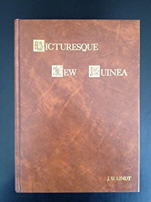 Picturesque New Guinea, With an Historical Introduction & Supplementary Chapters on the Manners &...