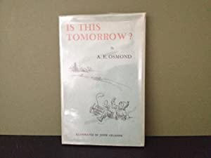 Is This Tomorrow?: Osmond, A.E.