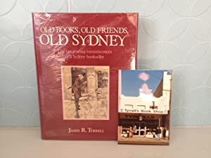 Old Books, Old Friends, Old Sydney: The Fascinating Reminiscences of a Sydney Bookseller