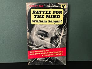 Battle for the Mind: A Physiology of: Sargant, William