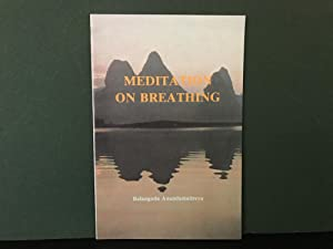 Meditation on Breathing (Anapana-Sati): Development of Mindfulness as Expounded by the Buddha