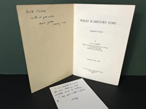 What is History For? Inaugural Lecture: Delivered 2 May, 1968 [Signed]